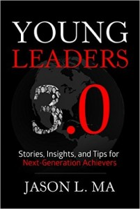 Young Leaders 3.0 Stories, Insights, and Tips for Next-Generation Achievers Kindle Edition