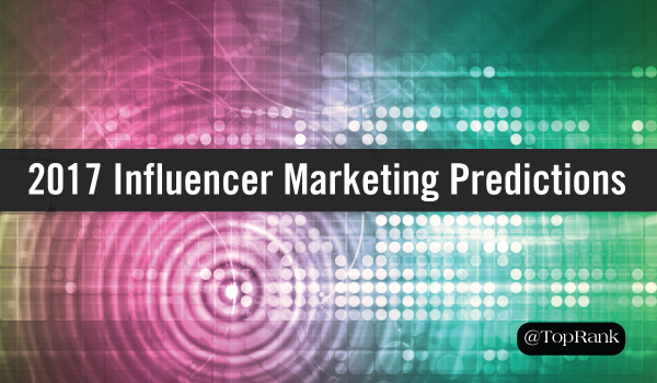 2017-influencer-marketing-predictions