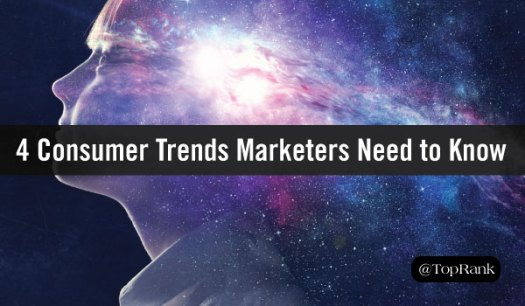 Consumer Trends Marketers Need to Know