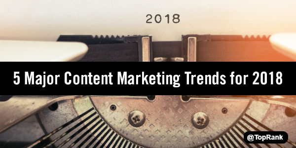 VioPro Marketing Vancouver Content-Marketing-Trends-2018-1 Content Marketing Evolution: 5 Major Content Marketing Trends for 2018