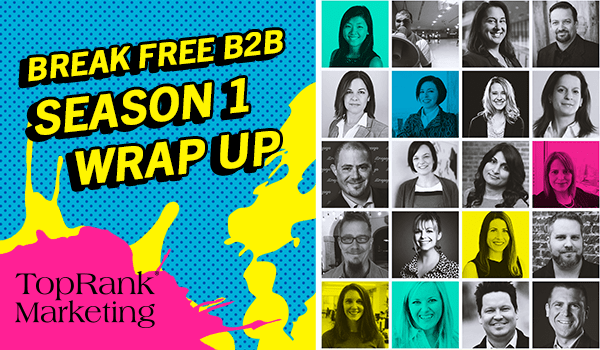 Break Free B2B Marketing Round Up
