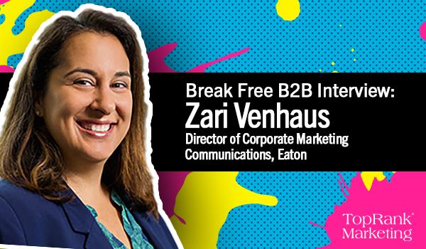 Break Free B2B Marketing Interview with Zari Venhaus