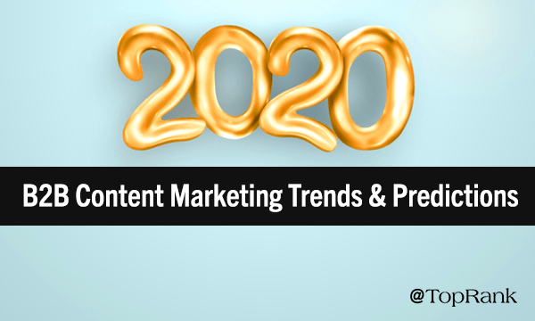 2020 B2B Content Marketing Trends & Predictions