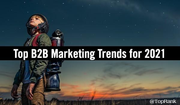 Top B2B Marketing Trends 2021