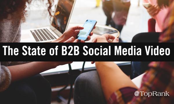 Social Media Video Trends for B2B