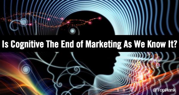 Cognitive Marketing