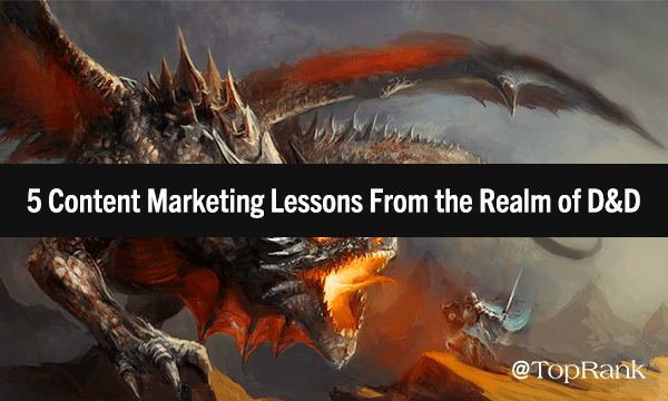 Content Marketing Lessons from Dungeons & Dragons