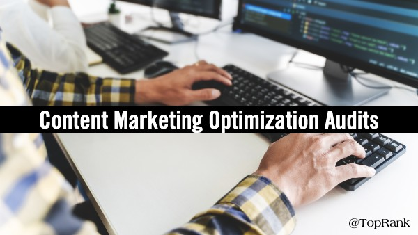 Content Marketing Optimization Audits