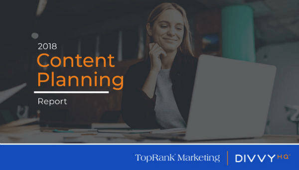 DivvyHQ & TopRank Marketing Content Planning Report Cover