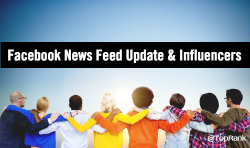 Facebook Newsfeed Update Influencer Marketing