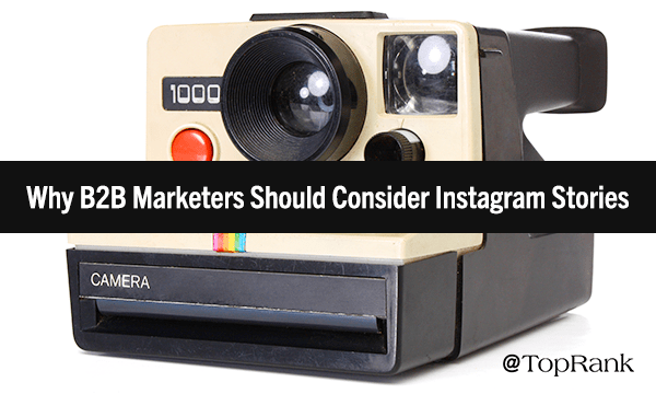 Instagram Stories for B2B Marketing