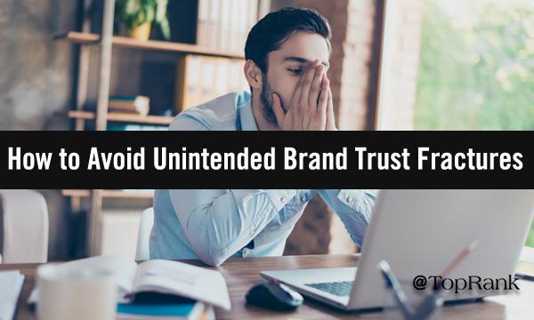 Avoiding Unintended Brand Trust Fractures