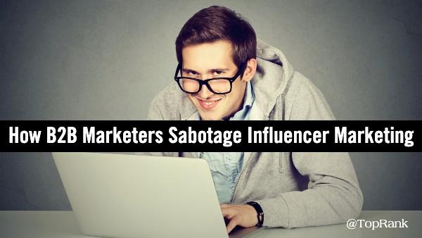 Saboter le marketing d'influence B2B
