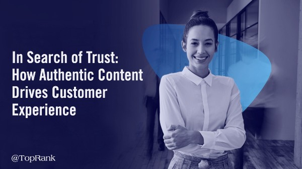 Authentic Content Customer Experience