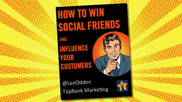 How to Win Social Friends and Influence Your Customers
