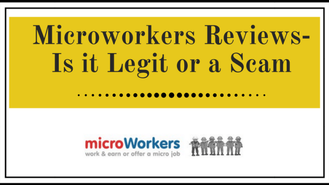 Microworkers Reviews - Is it Legit or a Scam
