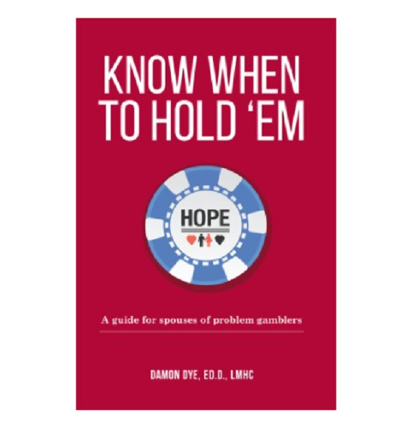 Know When To Hold `Em: A Guide For Spouses Of Problem Gamblers