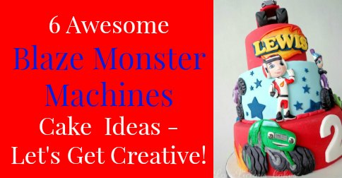 6 Awesome Blaze Monster Machines Cake Ideas It S Party Time