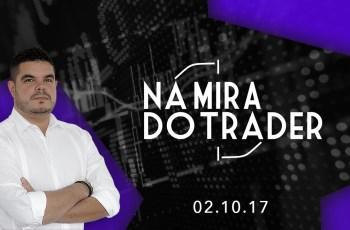 Na Mira do Trader 02/10/2017