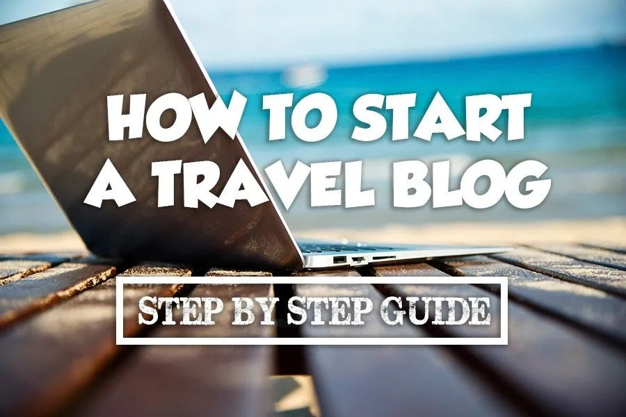 Start a Professional  Travel Blog in Easy 6 Steps -