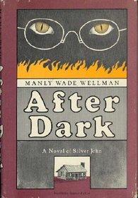 After Dark Manly Wade Wellman Silver John Novel