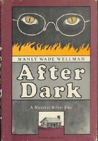 After Dark Manly Wade Wellman Silver John Novel