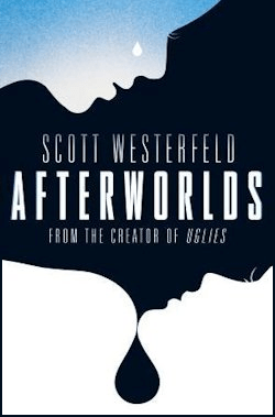 Afterworlds Scott Westerfeld UK cover
