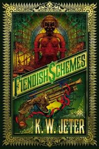 Fiendish Schemes K W Jeter