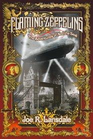 Flaming Zeppelins by Joe R. Landsale