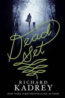 Dead Set Richard Kadrey