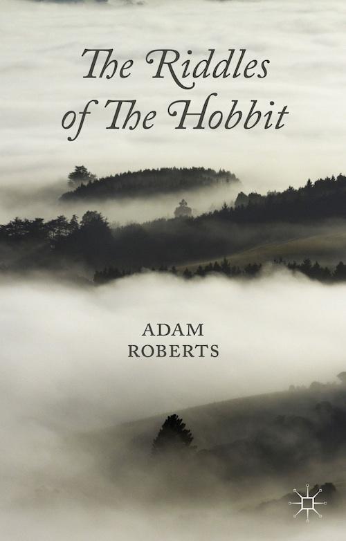 Adam Roberts The Riddles of the Hobbit