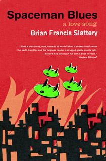 Brian Francis Slattery, Spaceman Blues