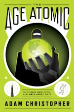 British Genre Fiction Focus The Age Atomic Empire State 2 Adam Christopher