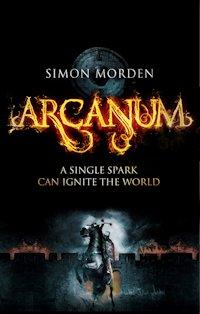 British Genre Fiction Focus Cover Art Arcanum Simon Morden