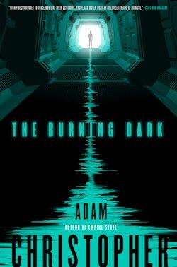 The Burning Dark Adam Christopher