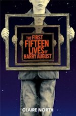 Claire North First Fifteen Lives of Harry August