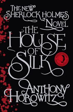 Sherlock Holmes The House of Silk Anthony Horowitz