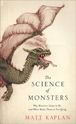 British Genre Fiction Focus The Science of Monsters Matt Kaplan