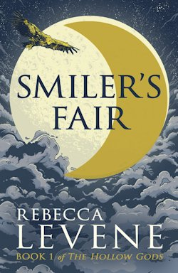 Smiler's Fair The Hollow Gods Rebecca Levene