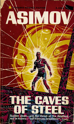 Isaac Asimov The Caves of Steel