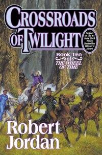 Crossroads of Twilight Wheel of Time Robert Jordan Hugo Award