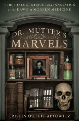 Dr Mutter's Marvels Cristin Aptowicz