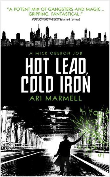 Hot Lead Cold Iron Ari Marmell Mick Oberon