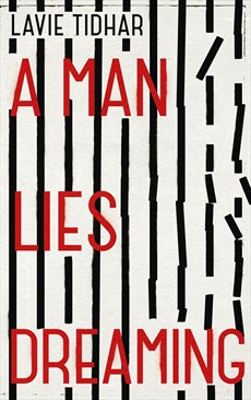 Lavie Tidhar A Man Lies Dreaming