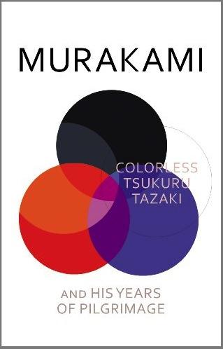 Haruki Murakami Colorless Tsukuru Tazaki and His Years of Pilgrimage