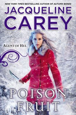 Jacqueline Carey Agent of Hell Poison Fruit