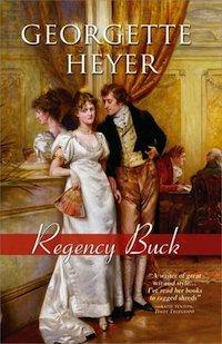 Badly Channeling Jane Austen: Georgette Heyer's Regency Buck