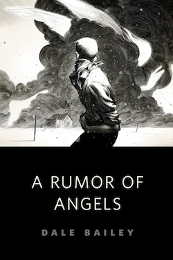 A Rumor of Angels Dale Bailey Nicolas Delort Ellen Datlow