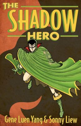 The Shadow Hero Gene Luen Yang