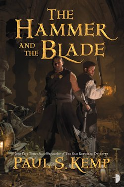 The Hammer and the Blade Paul S Kemp